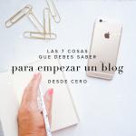 Las 7 cosas que debes saber para empezar un blog desde cero